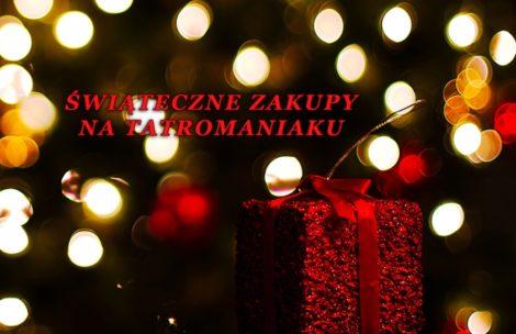 Prezent dla Tatromaniaka/czki: zrób świąteczne zakupy!