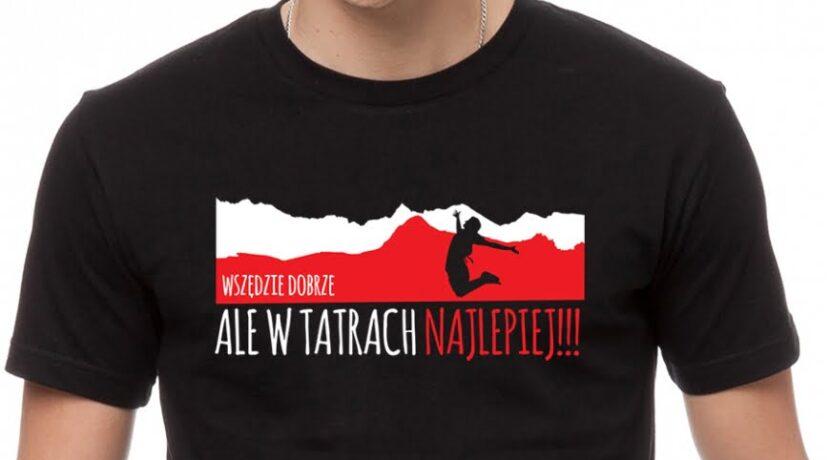 """Koszulki """"Wszędzie dobrze, ale w Tatrach najlepiej"""""""