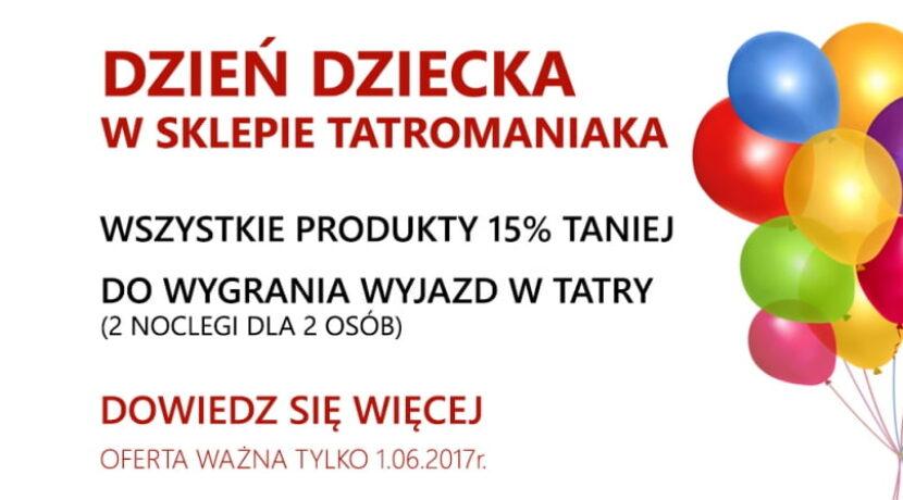 Dzień Dziecka na Tatromaniaku! Wygraj wyjazd w Tatry!