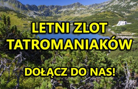 Letni Zlot Tatromaniaków już niebawem!