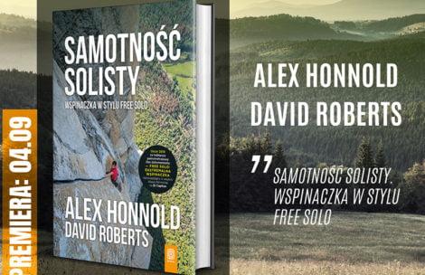 """""""Samotność solisty. Wspinaczka w stylu free solo"""" – niezwykła opowieść o karierze Alexa Honnolda"""